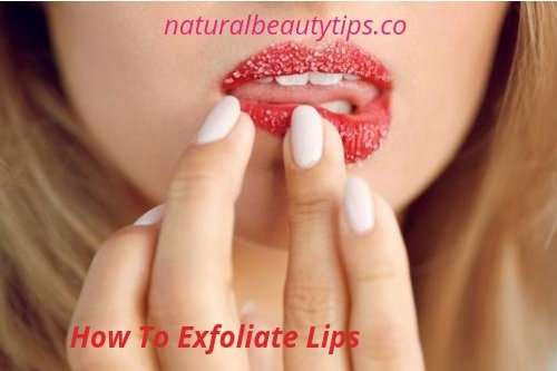 best way to exfoliate lips