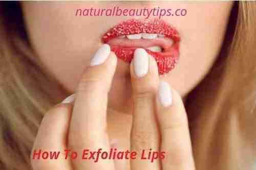 best way to exfoliate lips