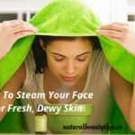 How To Steam Face At Home – Expert Tips And Guide